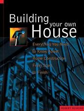 Building Your Own House: Everything You Need to Know about Home Construction