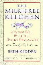 The Milk-Free Kitchen : Living Well Without Dairy Products - 450 Family Style...