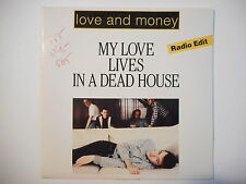 "FRENCH 7"" ! LOVE AND MONEY : MY LOVE LIVES IN A DEAD HOUSE ► 45 Promo ◄ PORT 0€"