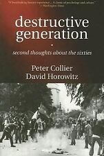 Destructive Generation: Second Thoughts About the Sixties by Collier, Peter, Ho
