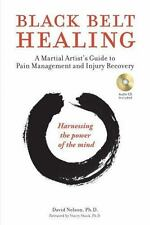 Black Belt Healing: A Martial Artist's Guide to Pain Management and Injury Recov
