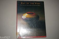 Out of the Fire Contemorary Artists Glass Pots Sculpture Hardcover 1st Ed Miller