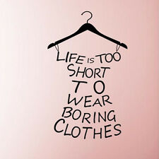 Newest Life Is Too Short To Wear Boring Clothes Vinyl Wall Art Sticker