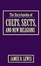The Encyclopedia of Cults, Sects, and New Religions by Lewis, James R.