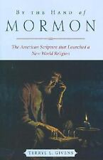 By the Hand of Mormon: The American Scripture that Launched a New Worl-ExLibrary
