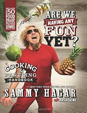 Are We Having Any Fun Yet?: The Cooking & Partying by Sammy Hagar (Hardcover)