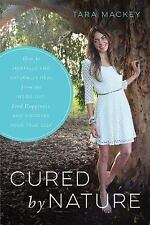 Cured by Nature : How to Mentally and Naturally Heal from the Inside Out,...