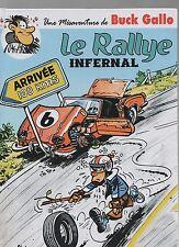 DELINX. Les mésaventures de BUCK GALLO. Le Rallye infernal. 2016. NEUF
