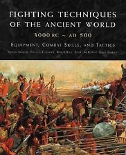 Fighting Techniques of the Ancient World 3000 B.C. to 500 A.D.: Equipment, Com