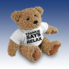 """ Frankie Says Relax "" Teddy Bear Gift Present T-Shirt Cuddly Bear"