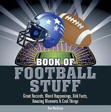 Book of Football Stuff : Great Records, Weird Happenings, Odd Facts, Amazing...