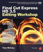 Final Cut Express HD 3. 5 Editing Workshop by Tom Wolsky (2007, Paperback,...