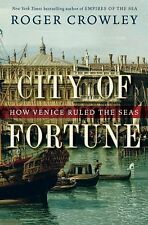 City of Fortune: How Venice Ruled the Seas by Crowley, Roger
