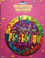 Happy Birthday Old Aged to Perfection Party Favor Giant Large Pin Button NEW #19