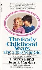 The Early Childhood Years: The 2 to 6 Year Old, Caplan, Theresa, Caplan, Frank,