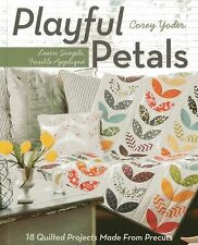 Playful Petals : Learn Simple, Fusible Appliqu * 18 Quilted Projects Made...