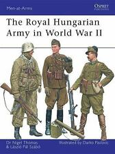 Men-At-Arms: The Royal Hungarian Army in World War II 449 by Nigel Thomas and La