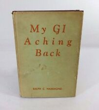 MY GI ACHING BACK by R Hammond (SIGNED) 1946 1st Edition Hardcover, RARE