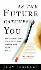 As the Future Catches You : How Genomics and Other Forces Are Changing Your Life