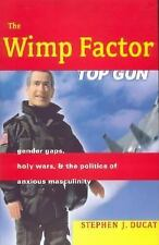 The Wimp Factor: Gender Gaps, Holy Wars, and the Politics of Anxious Masculinit