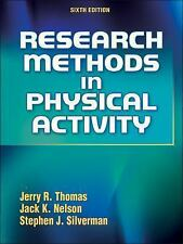 Research Methods in Physical Activity - 6th Edition, Silverman, Stephen, Nelson,