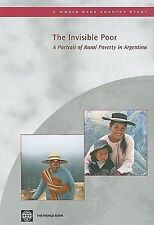 The Invisible Poor: A Portrait of Rural Poverty in Argentina (Country Studies)