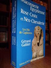 MAÇONNERIE EGYPTIENNE, ROSE-CROIX... Gérard Galtier  1989