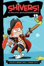 Shivers!: The Pirate Who's Afraid of Everything-ExLibrary