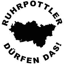 Auto Aufkleber Ruhrpottler dürfen das in Wunschfarbe Ruhrpott Ruhrgebiet Sticker