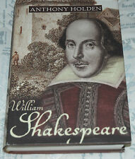 WILLIAM SHAKESPEARE Anthony Holden 1st edition, 1999 h/b, Little Brown & Company