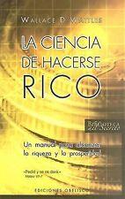 La Ciencia de Hacerse Rico by WALLACE D. WATTLES and Wallace D. Wattles...