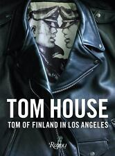 Tom House : Tom of Finland in Los Angeles by Michael Reynolds (2016, Hardcover)