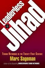 Leaderless Jihad : Terror Networks in the Twenty-First Century by Marc...