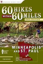 60 Hikes Within 60 Miles: Minneapolis and St. Paul: Includes Hikes in and Around