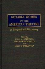 Notable Women in the American Theatre: A Biographical Dictionary-ExLibrary