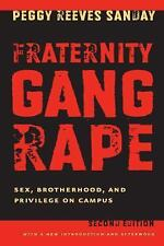 Fraternity Gang Rape: Sex, Brotherhood, and Privilege on Campus by Sanday, Pegg