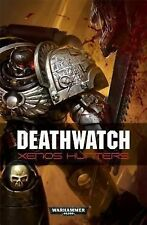 DEATHWATCH: Xenos Hunters Warhammer 40K (11 short stories)SciFi-2014 1ST ED.-TSP