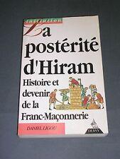 Franc maçonnerie La postérité d'Hiram hist. de la Franc-maçonnerie Ligou 1993