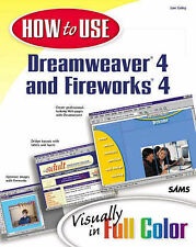 Coley, Lon How to Use Dreamweaver 4 and Fireworks 4 Very Good Book