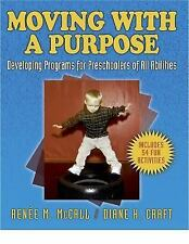 Moving with a Purpose : Developing Programs for Preschoolers of All Abilities...