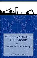 Mining Valuation Handbook: The Essentials Made Simple by Bakht, Ashbee a.