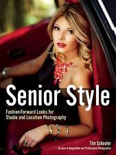 Senior Style : Fashion-Forward Looks for Studio and Location Photography...