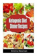 Ketogenic Diet Dinner Recipes : 125 Quick, Easy Low Carb, Keto Meals by...