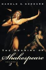 The Meaning of Shakespeare Vol. 2 by Harold C. Goddard (1960, Paperback)