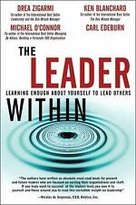 The Leader Within : Learning Enough about Yourself to Lead Others by Michael...
