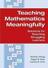 Teaching Mathematics Meaningfully: Solutions for Reaching Struggling Learners b