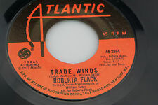 Roberta Flack: Trade Winds / The First Time Ever I Saw Your Face  [VG+ Copy]