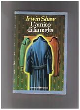 Irwin Shaw L'AMICO DI FAMIGLIA 1^Ed. Bompiani 1982 Cop. Rigida
