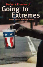 Going to Extremes: Notes from a Divided Nation, Barbara Ehrenreich, Very Good