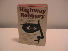 HIGHWAY ROBBERY A NOVEL BY SAM CROWTHER & IRWIN WINEHOUSE HARD BACK BOOK